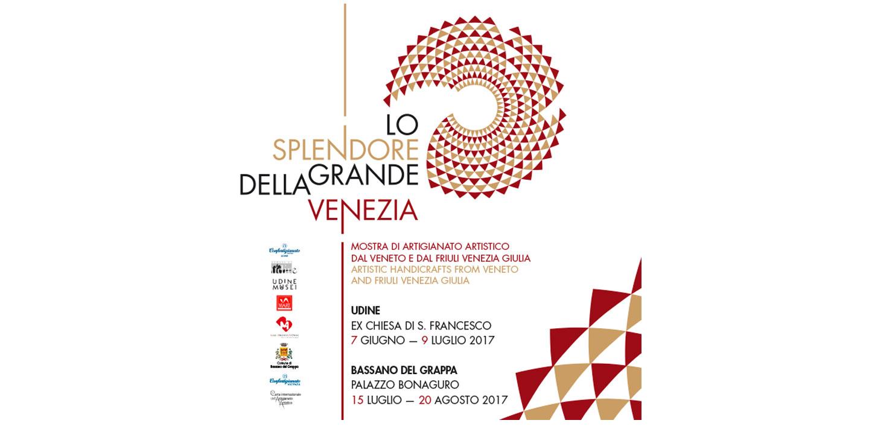 Lo splendore della Grande Venezia – Mostra di artigianato artistico